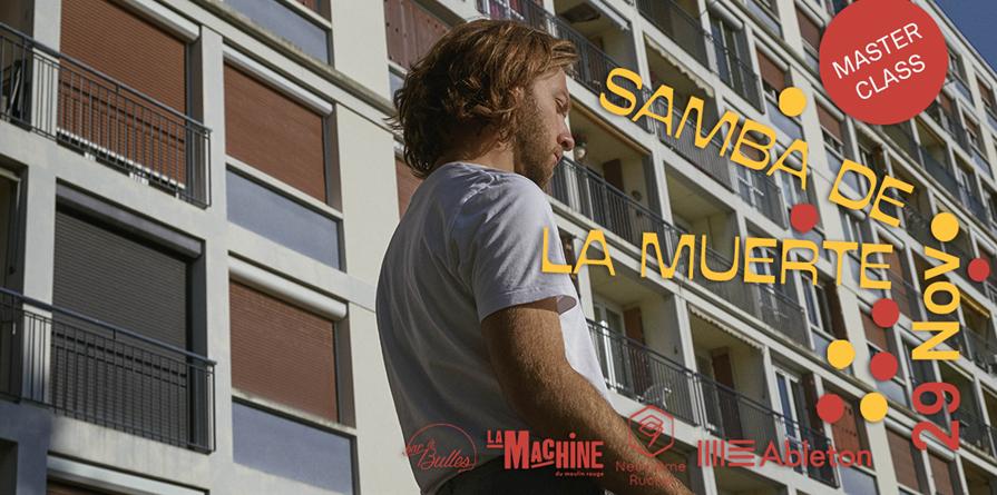 Masterclass Samba De La Muerte  - Neuvième Ruche