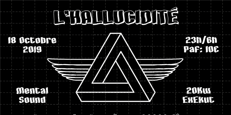 L'HALLUCIDITÉ - Mental Vibe Night - new world disorder