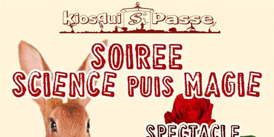 SCIENCE PUIS MAGIE ! - Kiosqui S'Passe