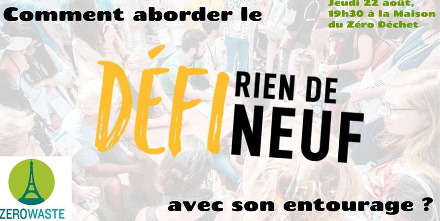 ATELIER : COMMENT ABORDER LE DEFI RIEN DE NEUF AVEC SON ENTOURAGE ? - Zero Waste Paris