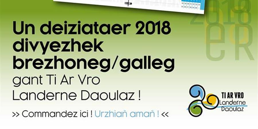 Un deiziataer 2018 divyezhek!  Un agenda 2018  bilingue !  - Ti ar Vro Landerne Daoulaz