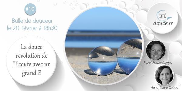 Bulle de Douceur #10 - Douceur et Ecoute / ATELIER COMPLET - LA CITE DE LA DOUCEUR