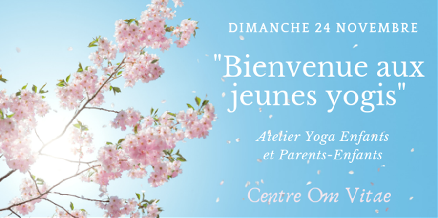 Atelier Yoga Parents-Enfants - Om Djéliya