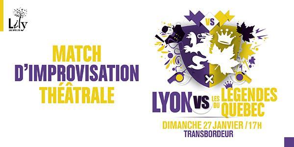 MATCH D'IMPROVISATION LYON VS LÉGENDES DU QUÉBEC - LILY - Ligue d'Improvisation Lyonnaise