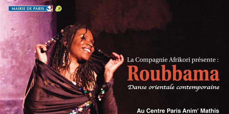 """""""Roubbama"""", spectacle de danse orientale contemporaine - Afrikori"""
