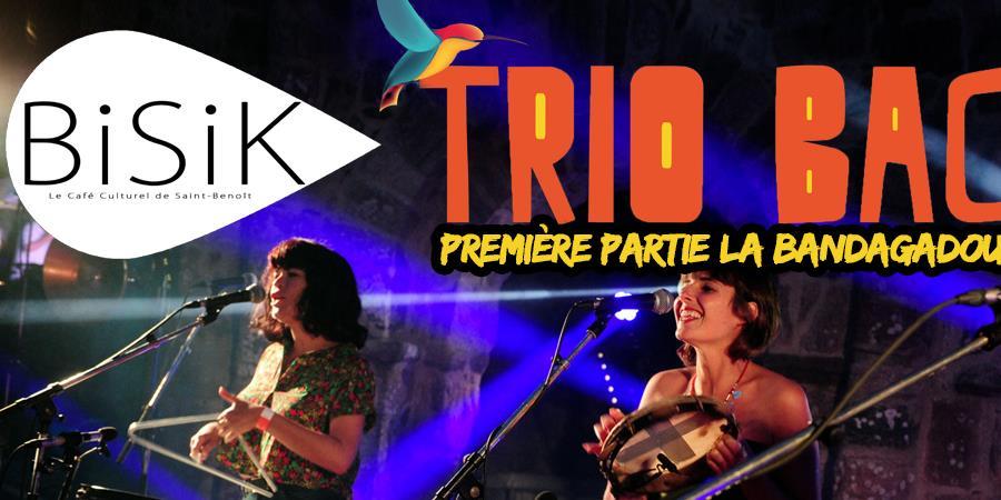 Trio Bacana au Bisik! Première partie: La Bandagadou  - ACTER