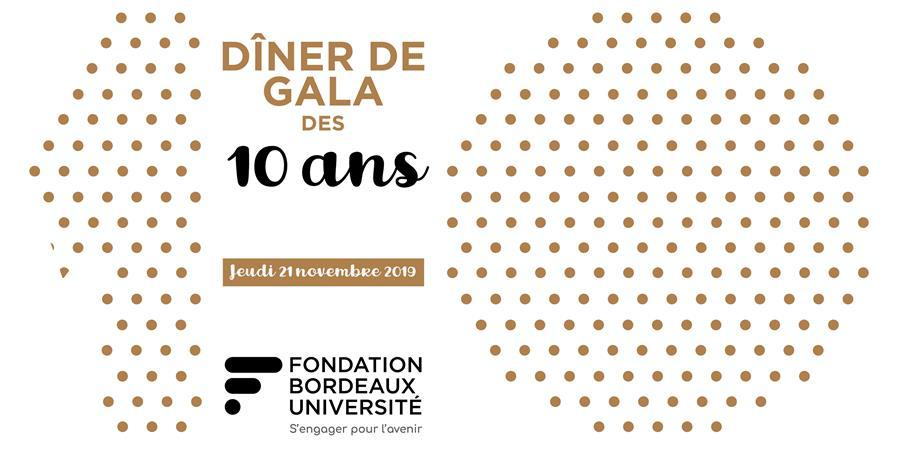 DINER DE GALA DES 10 ANS DE LA FONDATION BORDEAUX UNIVERSITE - Fondation Bordeaux Université