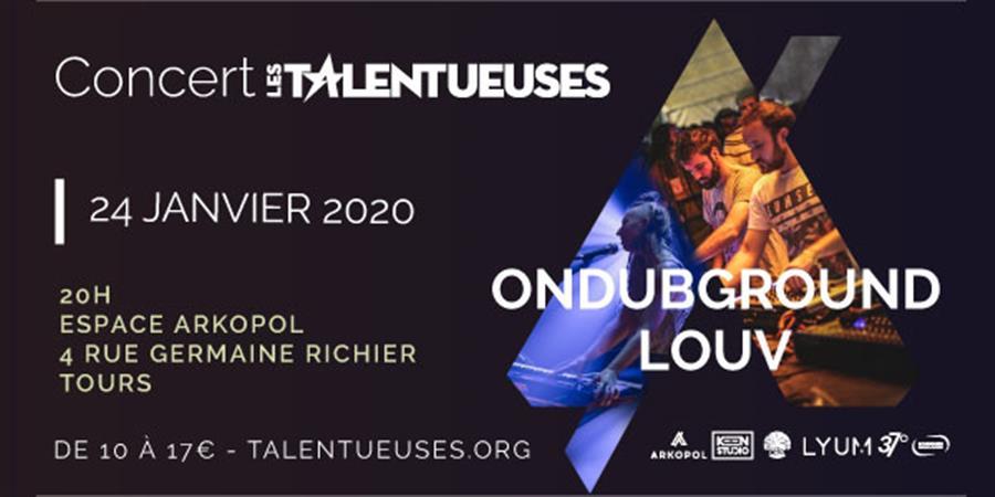 Soirée Les Talentueuses #20 - ONDUBGROUND & LOUV - Les Talentueuses