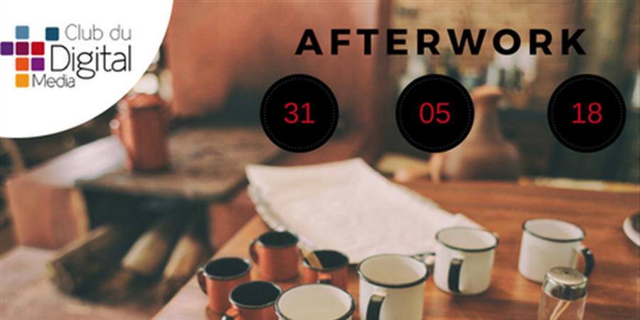 Afterwork du Club Digital Media - jeudi 31 mai 2018 - CLUB DIGITAL MEDIA