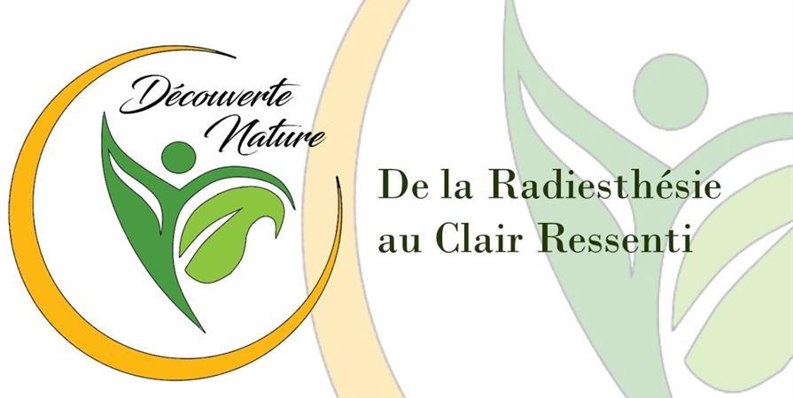JOURNÉE DÉCOUVERTE De la Radiesthésie au Clair Ressenti  - 2020 - Découverte Nature