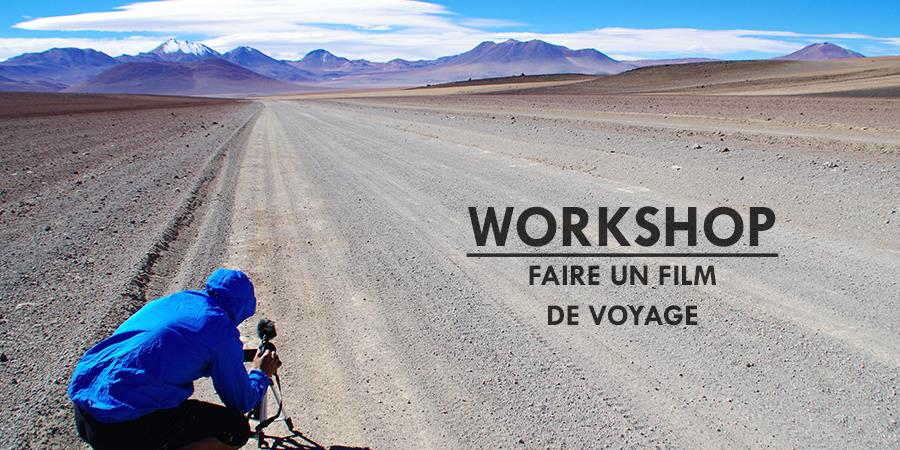 Workshop « Faire un film de voyage » - 6 et 7 Juillet 2019 - Solidream