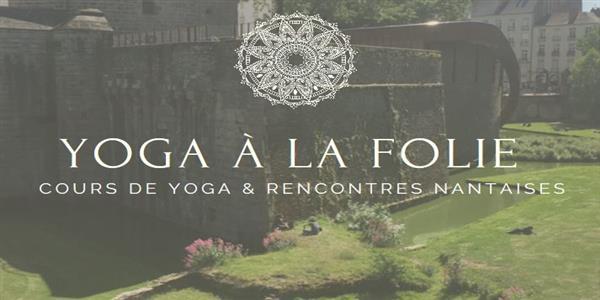 Yoga à la folie #4 - Nantes à la folie