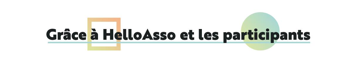 GRÂCE À HELLO ASSO ET LES PARTICIPANTS