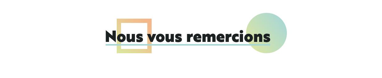 NOUS VOUS REMERCIONS !