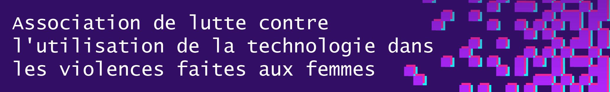 Association de lutte contre l'utilisation de la technologie dans les violences faites aux femmes